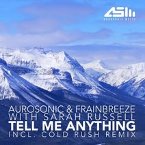Aurosonic, Sarah Russell, Frainbreeze, Cold Rush - Tell Me Anything