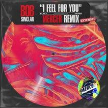 Bob Sinclar, Mercer - I Feel for You (Mercer Extended Remix)