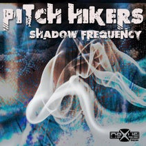 Pitch Hikers - Shadow Frequency