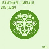 Che Armstrong, Hells Kitchen, Charlie Alpha, Chris Johnson - Volca (Remixes)