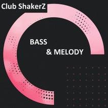 Club ShakerZ - Bass & Melody