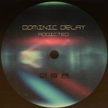 Dominic Delay - Addicted