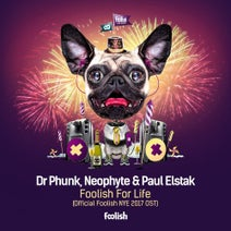 Neophyte, Dr Phunk, Paul Elstak - Foolish For Life - Official Foolish NYE 2017 OST