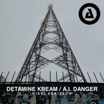 Rikki Arkitech - Detamine Kream: A.I. Danger