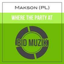 Makson (PL) - Where The Party At