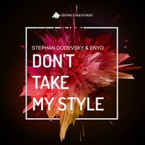 Stephan Dodevsky, Enyo - Don't Take My Style