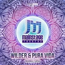 Pura Vida, Wilder - Mama Fora