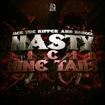 Danger, Jack The Ripper, Licid - Nasty / Nine Tails