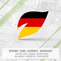 Jaybeetrax, Stephen J. Kroos, Benz & MD, Reii, Donatello, Modeplex, Namatjira, Loquai, Mint & Peck, Oliver Lieb, Relaunch, Modeplex, Loquai - Spring Tube Journey. Germany