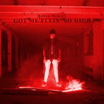 Robin Nowell - Got Me Flyin' So High