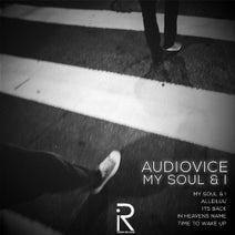 AudioVice - My Soul & I