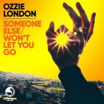 Ozzie London - Someone Else / Won't Let You Go