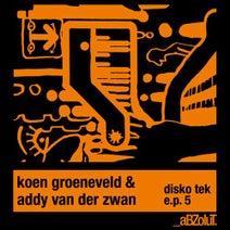 Addy Van Der Zwan, Koen Groeneveld - Disko Tek E.P. 5