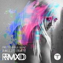 Fei-Fei, Lauren Flax, Nightwave, Dot, Big Dope P - Pretty Girls Don't Hallucinate (Remixes)