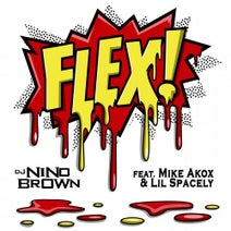 DJ Nino Brown, Lil Spacely, Mike Akox - Flex (feat. Mike Akox & Lil Spacely)