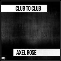 Axel Rose - Club to Club
