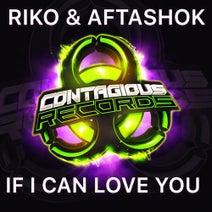 Riko, Aftashok - If I Can Love You