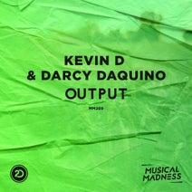 Kevin D, Darcy DaQuino - Output