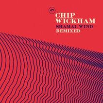 Chip Wickham, Max Graef, Reginald Omas Mamode IV, Ishmael Ensemble - Shamal Wind Remixed