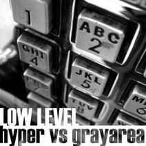 Hyper vs Grayarea, Torso X - Low Level