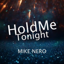 Mike Nero - Hold Me Tonight
