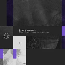 Beat Movement - Now, that I have no patience EP