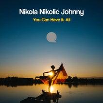 Nikola Nikolic Johnny - You Can Have It All