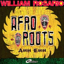 William Rosario - Afro Roots (Ahh Ehh)