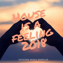 Alexx Rave, Mike Cox, Sedoy, John Blast, Breaktur, Rompasso, Michael Lami, Squarty, iTavo, Deugene, Cole The VII, Free Mouse, Guard Groove Project, James Shark, J.A. Project, Ookami - House Is A Feeling 2018