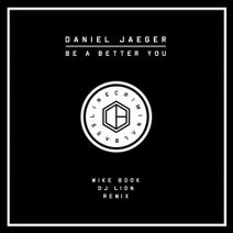 Daniel Jaeger, Mike Book, DJ Lion - Be A Better You EP