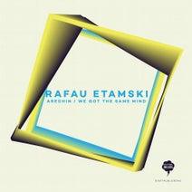 Rafau Etamski - Arechin / We Got the Same Mind