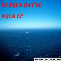 DJ Aqua Bay Be - Aqua EP