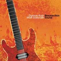 Damon Rush, Matt Galbraith - Resurrection Sound