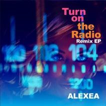 Alexea, RhythmDB, LUCCA SAVI, Angel Order - Turn On The Radio Remix EP