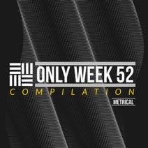 Entech, Fonthes, Arthur Ferrèyra, Dali's, Dj Eloy, Noosher, Dj Obig - Only Week 52