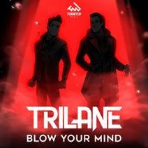 Trilane - Blow Your Mind