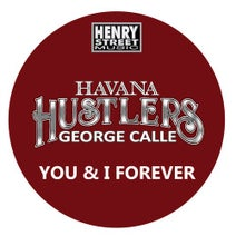 George Calle, Savage Disco, Havana Hustlers - You & I Forever