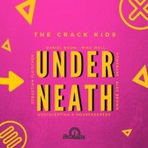 The Crack Kids, Mike Wall, Daniel Boon, Audioleptika, HouseKeepers, Homebase, Sebastian Fleischer, Elec Brown - Underneath EP