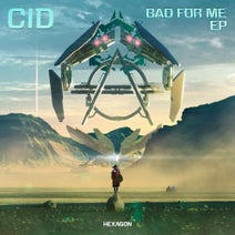 CID, Sizzy Rocket - Bad For Me EP