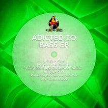Uril Big, Joe Berm, Silvina Romero, Henry Storm, Kaizer The DJ, Rex - Addicted to Bass - EP