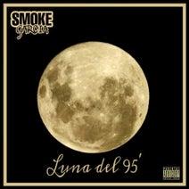 Smoke Garcia - Luna del 95'