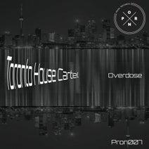 Toronto House Cartel - Overdose