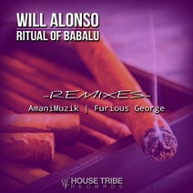 Will Alonso, AmaniMuzik, Furious George - Ritual Of Babalu (Remixes)