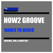 How2 Groove - Dance To Disco