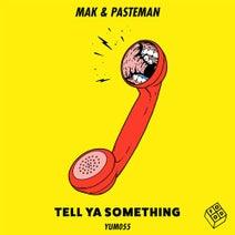 Mak & Pasteman, Junior Sanchez - Tell Ya Something