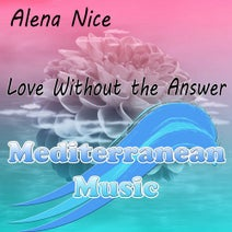 Alena Nice - Love Without The Answer
