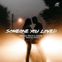 Lazard, Crystal Rock, Denis Kalytovskyi - Someone You Loved