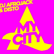 Afrojack, DISTO - My City - Extended Mix