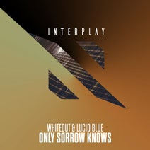 Whiteout, Lucid Blue - Only Sorrow Knows