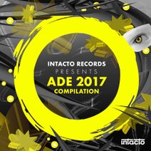 2000 And One, Shinedoe, Hybrasil, Atoll - Intacto Records Presents ADE 2017 Compilation